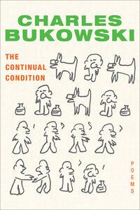Foto Cover di The Continual Condition, Ebook inglese di Charles Bukowski, edito da HarperCollins