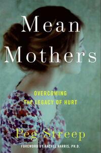 Foto Cover di Mean Mothers, Ebook inglese di Peg Streep, edito da HarperCollins