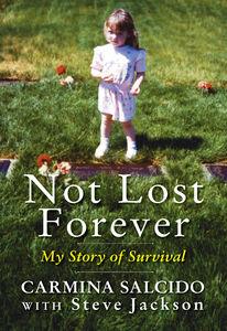 Foto Cover di Not Lost Forever, Ebook inglese di Steve Jackson,Carmina Salcido, edito da HarperCollins