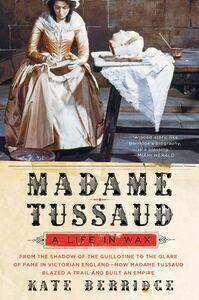 Foto Cover di Madame Tussaud, Ebook inglese di Kate Berridge, edito da HarperCollins