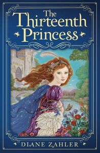 Foto Cover di The Thirteenth Princess, Ebook inglese di Diane Zahler, edito da HarperCollins