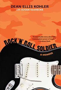Foto Cover di Rock 'n' Roll Soldier, Ebook inglese di Dean Ellis Kohler,Susan VanHecke, edito da HarperCollins