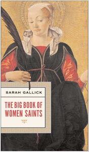 Foto Cover di The Big Book of Women Saints, Ebook inglese di Sarah Gallick, edito da HarperCollins