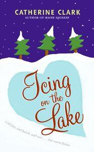 Foto Cover di Icing on the Lake, Ebook inglese di Catherine Clark, edito da HarperCollins