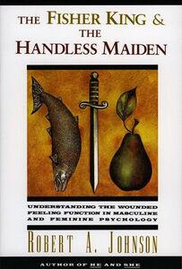 Foto Cover di The Fisher King and the Handless Maiden, Ebook inglese di Robert A. Johnson, edito da HarperCollins