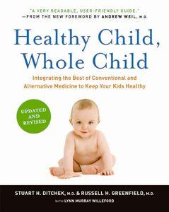 Foto Cover di Healthy Child, Whole Child, Ebook inglese di Stuart H. Ditchek, M.D.,Russell H. Greenfield, M.D., edito da HarperCollins
