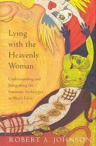 Foto Cover di Lying with the Heavenly Woman, Ebook inglese di Robert A. Johnson, edito da HarperCollins