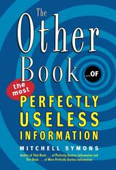 The Other Book...of the Most Perfectly Useless Information