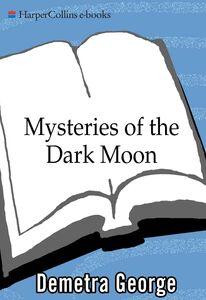 Foto Cover di Mysteries of the Dark Moon, Ebook inglese di Demetra George, edito da HarperCollins
