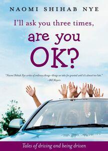 Foto Cover di I'll Ask You Three Times, Are You OK?, Ebook inglese di Naomi Shihab Nye, edito da HarperCollins