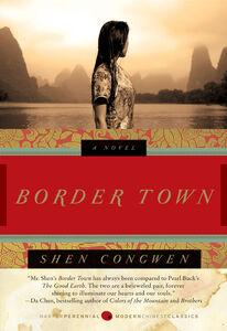Foto Cover di Border Town, Ebook inglese di Jeffrey C. Kinkley,Shen CongWen, edito da HarperCollins