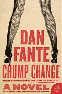Foto Cover di Chump Change, Ebook inglese di Dan Fante, edito da HarperCollins