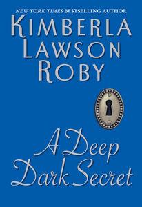 Foto Cover di A Deep Dark Secret, Ebook inglese di Kimberla Lawson Roby, edito da HarperCollins