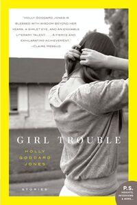 Foto Cover di Girl Trouble, Ebook inglese di Holly Goddard Jones, edito da HarperCollins