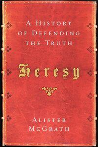Foto Cover di Heresy, Ebook inglese di Alister McGrath, edito da HarperCollins