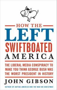 Foto Cover di How the Left Swiftboated America, Ebook inglese di John Gibson, edito da HarperCollins