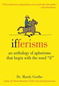 Foto Cover di Ifferisms, Ebook inglese di Dr. Mardy Grothe, edito da HarperCollins