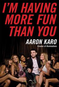 Foto Cover di I'm Having More Fun Than You, Ebook inglese di Aaron Karo, edito da HarperCollins