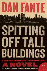 Foto Cover di Spitting Off Tall Buildings, Ebook inglese di Dan Fante, edito da HarperCollins