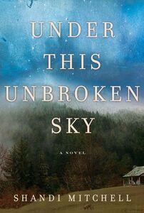 Foto Cover di Under This Unbroken Sky, Ebook inglese di Shandi Mitchell, edito da HarperCollins