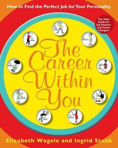Foto Cover di The Career Within You, Ebook inglese di Ingrid Stabb,Elizabeth Wagele, edito da HarperCollins