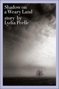 Foto Cover di Shadow on a Weary Land, Ebook inglese di Lydia Peelle, edito da HarperCollins