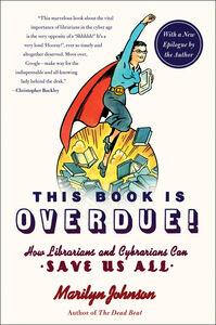 Foto Cover di This Book Is Overdue!, Ebook inglese di Marilyn Johnson, edito da HarperCollins