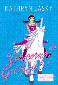 Foto Cover di Unicorns? Get Real!, Ebook inglese di Kathryn Lasky, edito da HarperCollins