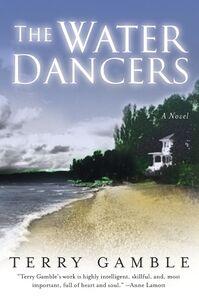 Foto Cover di The Water Dancers, Ebook inglese di Ms. Terry Gamble, edito da HarperCollins