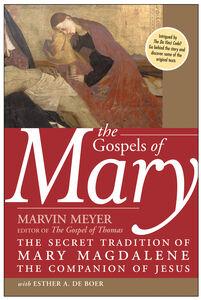 Foto Cover di The Gospels of Mary, Ebook inglese di Marvin W. Meyer,Esther A. De Boer, edito da HarperCollins
