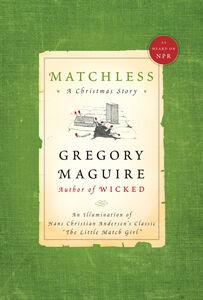 Foto Cover di Matchless, Ebook inglese di Gregory Maguire, edito da HarperCollins