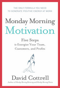 Foto Cover di Monday Morning Motivation, Ebook inglese di David Cottrell, edito da HarperCollins