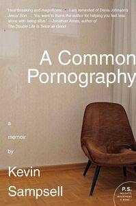 Foto Cover di A Common Pornography, Ebook inglese di Kevin Sampsell, edito da HarperCollins