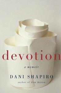 Foto Cover di Devotion, Ebook inglese di Dani Shapiro, edito da HarperCollins