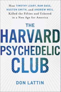 Foto Cover di The Harvard Psychedelic Club, Ebook inglese di Don Lattin, edito da HarperCollins