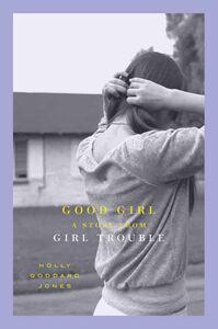 Foto Cover di Good Girl, Ebook inglese di Holly Goddard Jones, edito da HarperCollins