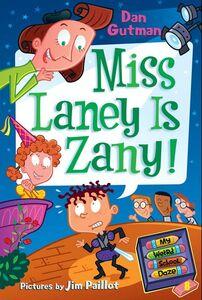 Foto Cover di Miss Laney Is Zany!, Ebook inglese di Jim Paillot,Dan Gutman, edito da HarperCollins