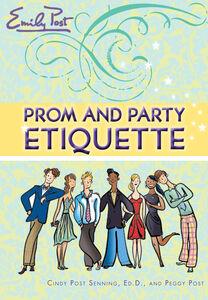 Foto Cover di Prom and Party Etiquette, Ebook inglese di AA.VV edito da HarperCollins