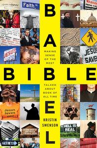 Foto Cover di Bible Babel, Ebook inglese di Kristin Swenson, edito da HarperCollins