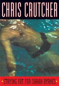 Foto Cover di Staying Fat for Sarah Byrnes, Ebook inglese di Chris Crutcher, edito da HarperCollins