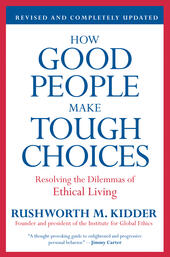 How Good People Make Tough Choices - Revised Edition