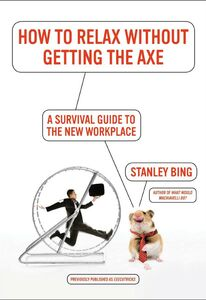 Foto Cover di How to Relax Without Getting the Axe, Ebook inglese di Stanley Bing, edito da HarperCollins