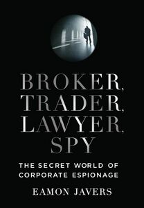 Foto Cover di Broker, Trader, Lawyer, Spy, Ebook inglese di Eamon Javers, edito da HarperCollins