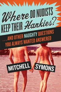Foto Cover di Where Do Nudists Keep Their Hankies?, Ebook inglese di Mitchell Symons, edito da HarperCollins