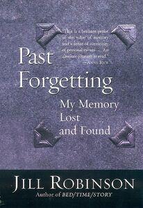 Foto Cover di Past Forgetting, Ebook inglese di Jill Robinson, edito da HarperCollins