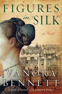 Foto Cover di Figures in Silk, Ebook inglese di Vanora Bennett, edito da HarperCollins