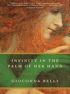 Foto Cover di Infinity in the Palm of Her Hand, Ebook inglese di Gioconda Belli, edito da HarperCollins