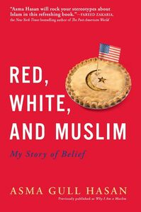 Foto Cover di Red, White, and Muslim, Ebook inglese di Asma Gull Hasan, edito da HarperCollins