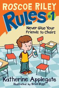 Foto Cover di Never Glue Your Friends to Chairs, Ebook inglese di Brian Biggs,Katherine Applegate, edito da HarperCollins