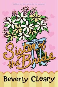 Foto Cover di Sister of the Bride, Ebook inglese di Beverly Cleary, edito da HarperCollins